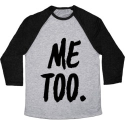 Me Too Baseball Tee from LookHUMAN