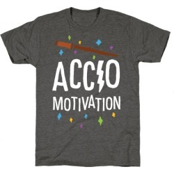 Accio Motivation T-Shirt from LookHUMAN