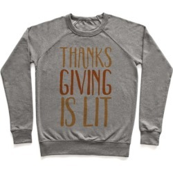 Thanksgiving Is Lit Pullover from LookHUMAN