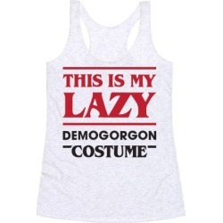 This Is My Lazy Demogorgon Costume Racerback Tank from LookHUMAN