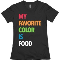 My Favorite Color is Food T-Shirt from LookHUMAN