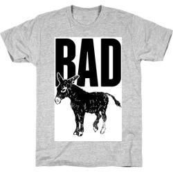 Bad T-Shirt from LookHUMAN