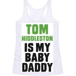 Tom Hiddleston is My Baby Daddy Racerback Tank from LookHUMAN found on Bargain Bro Philippines from LookHUMAN for $25.99
