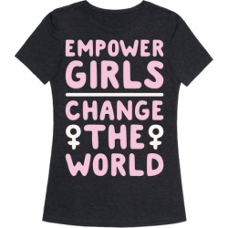 Empower Girls Change The World White Print T-Shirt from LookHUMAN