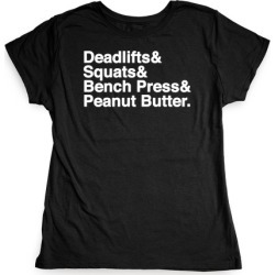 Deadlifts, Squats, Bench Press, Peanut Butter Workout T-Shirt from LookHUMAN