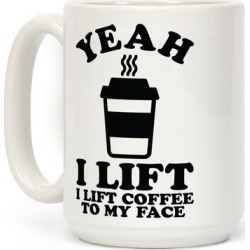 Yeah, I Lift, Coffee To My Face Mug from LookHUMAN