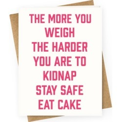 Stay Safe Eat Cake Greeting Card from LookHUMAN