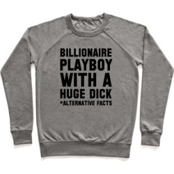 Billionaire Playboy (Alternative facts) Pullover from LookHUMAN