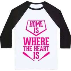 Home Is Where The Heart Is Baseball Tee from LookHUMAN