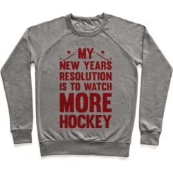 My New Years Resolution Is To Watch More Hockey Pullover from LookHUMAN