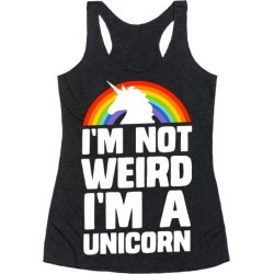 I'm Not Weird I'm a Unicorn Racerback Tank from LookHUMAN found on Bargain Bro India from LookHUMAN for $25.99