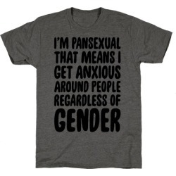 Pansexual Anxiety T-Shirt from LookHUMAN