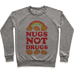 Nugs Not Drugs Pullover from LookHUMAN
