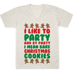I Like To Party And By Party I Mean Bake Christmas Cookies V-Neck T-Shirt from LookHUMAN