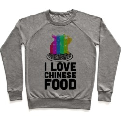 I Love Chinese Food Pullover from LookHUMAN