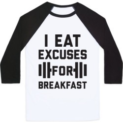 I Eat Excuses For Breakfast Baseball Tee from LookHUMAN