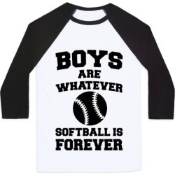 Boys Are Whatever Softball Is Forever Baseball Tee from LookHUMAN