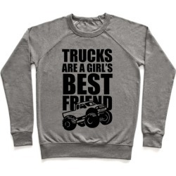 Trucks Are A Girl's Best Friend Pullover from LookHUMAN
