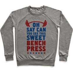 Oh Say Can You See This Sweet Bench Press Pullover from LookHUMAN