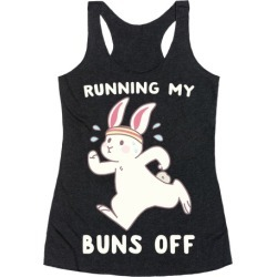 Running My Buns Off Racerback Tank from LookHUMAN