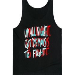 Up All Night. Got Demons to Fight. Tank Top from LookHUMAN