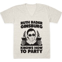 Ruth Bader Ginsburg Knows How to Party V-Neck T-Shirt from LookHUMAN