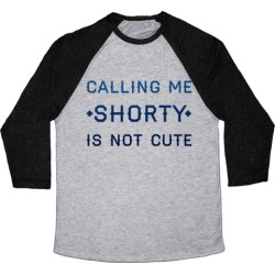 Calling Me Shorty Baseball Tee from LookHUMAN found on GamingScroll.com from LookHUMAN for $29.99