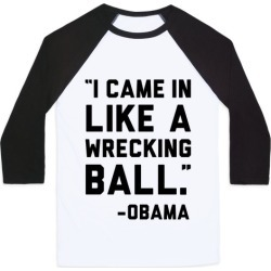 Wrecking Ball Obama Baseball Tee from LookHUMAN found on Bargain Bro from LookHUMAN for USD $22.79