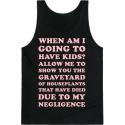 When Am I Going to Have Kids? Tank Top from LookHUMAN
