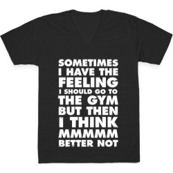 Sometimes I Have The Feeling I Should Go To The Gym (White Ink) V-Neck T-Shirt from LookHUMAN