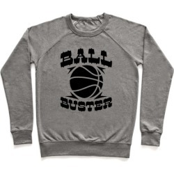 Ball Buster (Basketball) Pullover from LookHUMAN