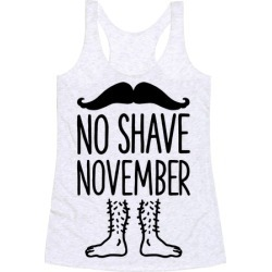 No Shave November Racerback Tank from LookHUMAN found on Bargain Bro Philippines from LookHUMAN for $25.99