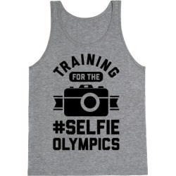 Training For The Selfie Olympics Tank Top from LookHUMAN