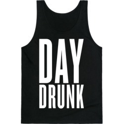 Day Drunk Tank Top from LookHUMAN