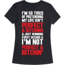 Perfect & Bitching T-Shirt from LookHUMAN