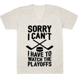Sorry I Can't, I Have To Watch The Playoffs V-Neck T-Shirt from LookHUMAN found on Bargain Bro Philippines from LookHUMAN for $27.99