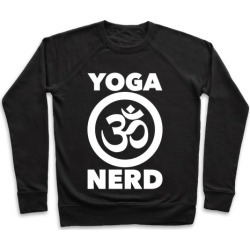 Yoga Nerd Pullover from LookHUMAN