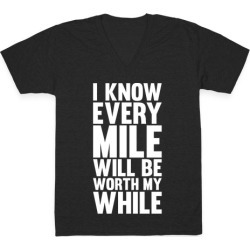 I Know Every Mile Will Be Worth My While V-Neck T-Shirt from LookHUMAN