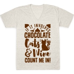 If It Involves Chocolate, Cats, and Wine Count Me In! V-Neck T-Shirt from LookHUMAN
