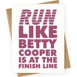 Run like Betty is at the Finish Line Greeting Card from LookHUMAN found on Bargain Bro Philippines from LookHUMAN for $6.95
