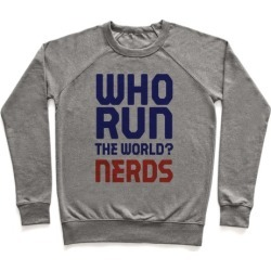 Who Run The World? Nerds Pullover from LookHUMAN