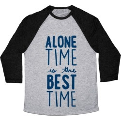 Alone Time Is The Best Time Baseball Tee from LookHUMAN