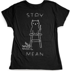 Stay Mean T-Shirt from LookHUMAN