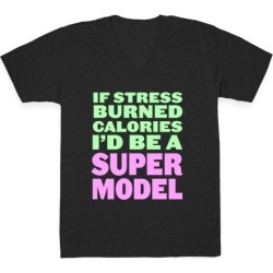 If Stress Burned Calories V-Neck T-Shirt from LookHUMAN