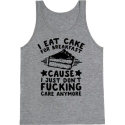 I Eat Cake For Breakfast Tank Top from LookHUMAN