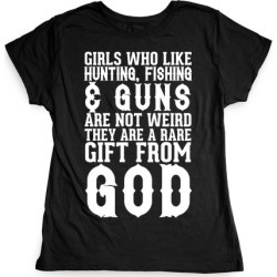 Girls Who Like Hunting, Fishing & Guns Are Not Weird T-Shirt from LookHUMAN found on Bargain Bro Philippines from LookHUMAN for $21.99