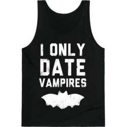 I Only Date Vampires Tank Top from LookHUMAN
