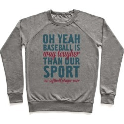 No Softball Player Ever Pullover from LookHUMAN