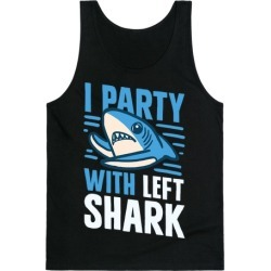 I Party With Left Shark Tank Top from LookHUMAN
