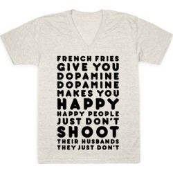 French Fries Give You Dopamine V-Neck T-Shirt from LookHUMAN